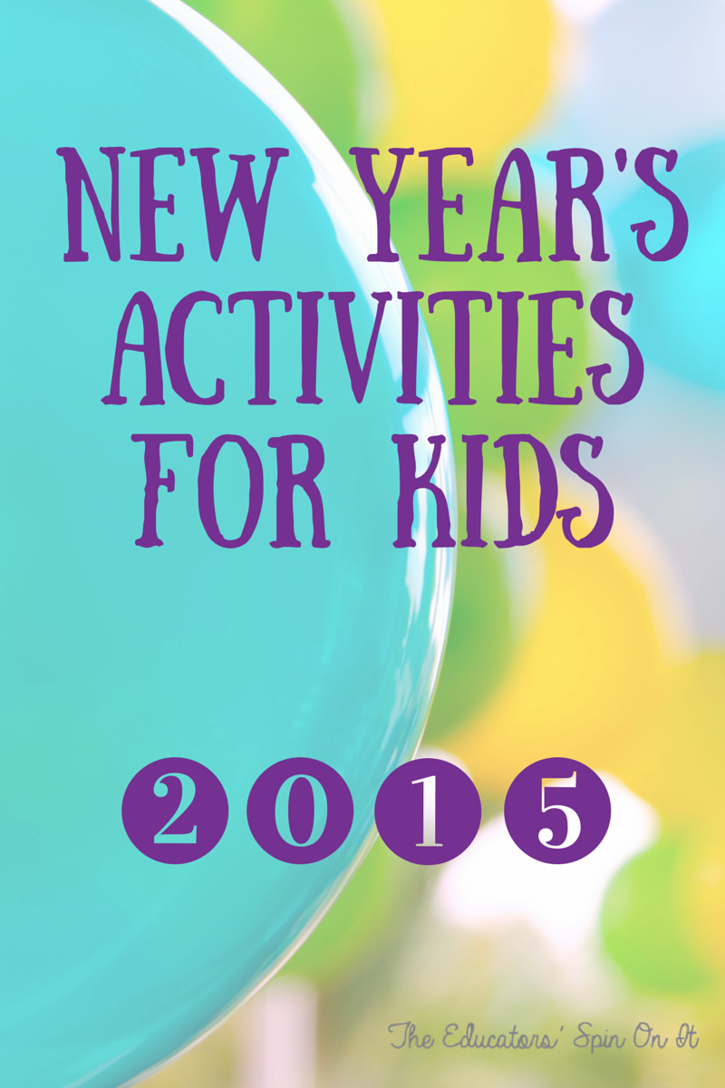 New Year's Activities for Kids for 2015 from The Educators' Spin On It