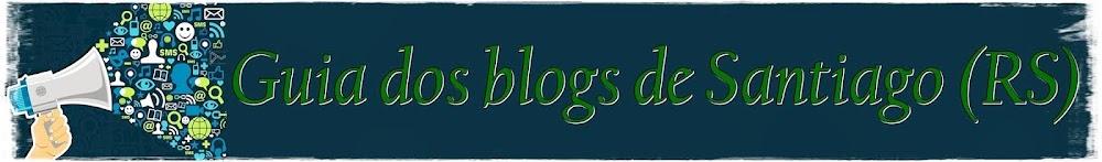 Guia dos Blogs de Santiago, RS