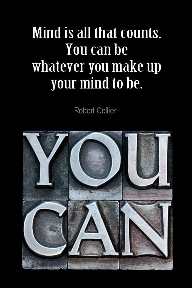 visual quote - image quotation for POTENTIAL - Mind is all that counts. You can be whatever you make up your mind to be. - Robert Collier