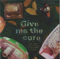 VA - Give Me the Cure - 18 D.C. bands interpret The Cure (1994, Radiopaque/Corduroy)