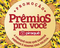 Promoção Premios pra Você Piraquê www.premiospravocepiraque.com.br