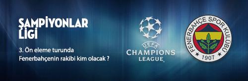 Ön Eleme Turunda Fenerbahçe'nin Rakibi Kim Olacak?