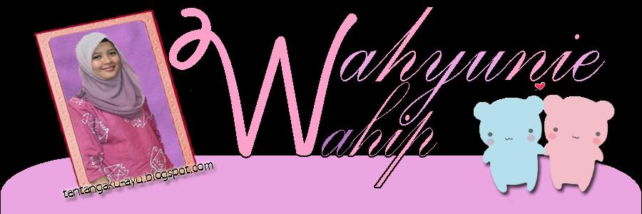 ♥ Wahyunie Wahip ♥
