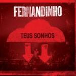 Capa Fernandinho – Teus Sonhos (2012) | músicas