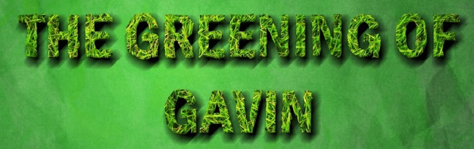 The Greening of Gavin