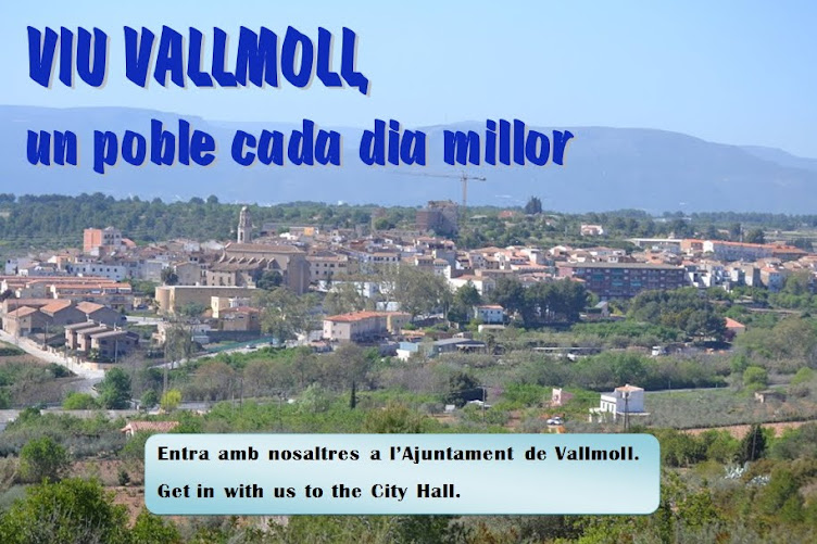 VIU VALLMOLL... un poble cada dia millor