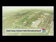 Jakarta Soekarno Hatta International Airport (JKT) Master Plan (aap jkt grand design)