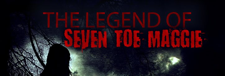 The Legend of Seven Toe Maggie: Feature Film
