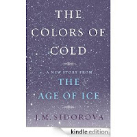 The Colors of Cold by J. M. Sidorova