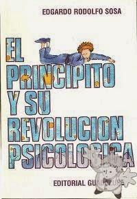 """""""El Principito y su revolución psicológica"""" - E. Rodolfo Sosa"""