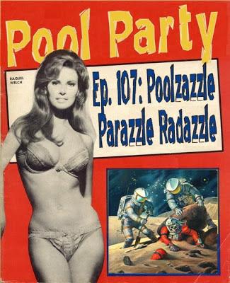 Ep. 107: Poolazzle Parazzle Radazzle
