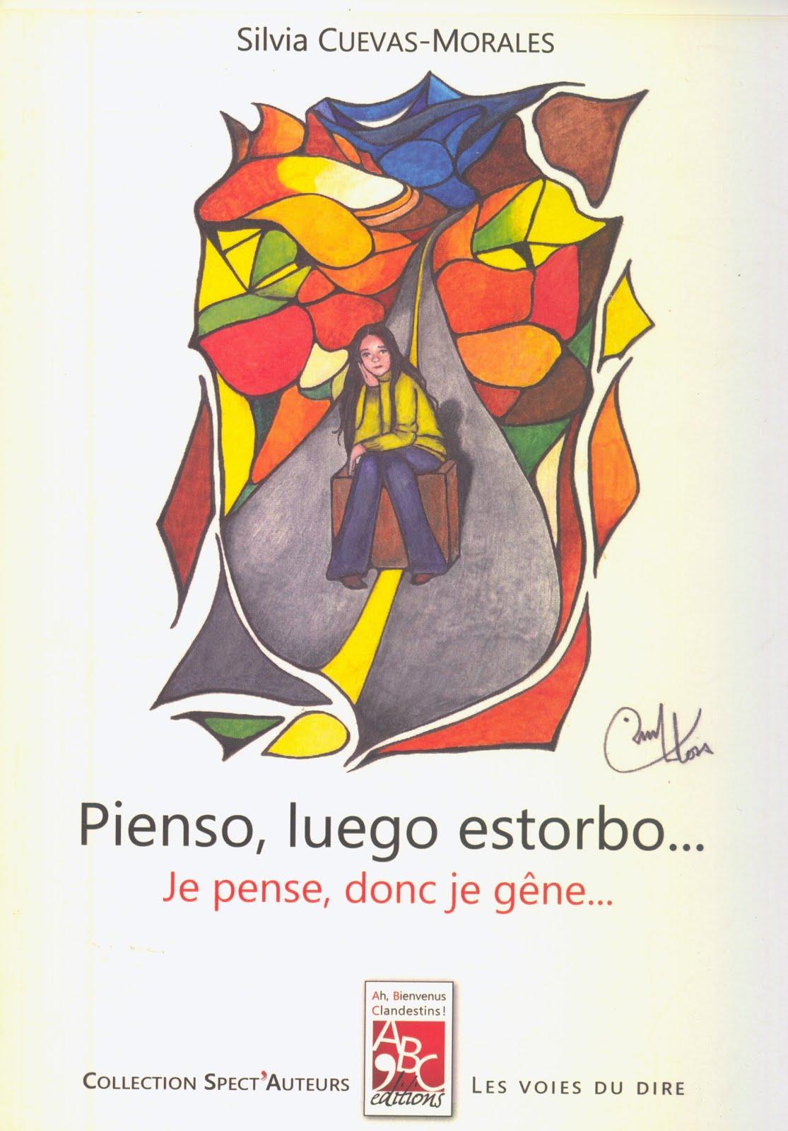 PIENSO, LUEGO ESTORBO...