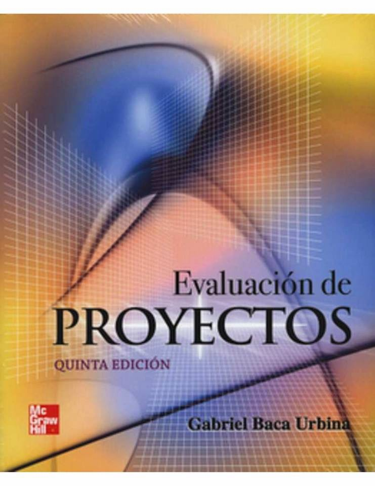 Evaluación de proyectos - Gabriel Baca Urbinae