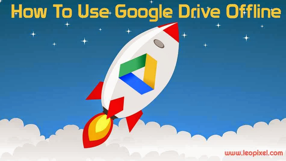 How to Use Google Drive offline Access