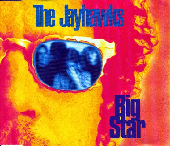 THE JAYHAWKS - Big Star
