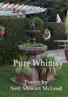 http://www.amazon.com/Whimsy-Poems-Stewart-McLeod-Volume/dp/1491082674/ref=sr_1_7?ie=UTF8&qid=1387169680&sr=8-7&keywords=poetry+Neil+Stewart+McLeod