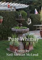 http://www.amazon.com/Whimsy-Poems-Stewart-McLeod-Volume/dp/1491082674/ref=sr_1_7?ie=UTF8&qid=1387169680&sr=8-7&keywords=poetry+Neil+Stewart+McLeod