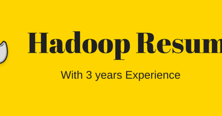 Hadoop Resume: Sample Resume Of Hadoop Developer With 3 Years Experience  Hadoop Developer Resume