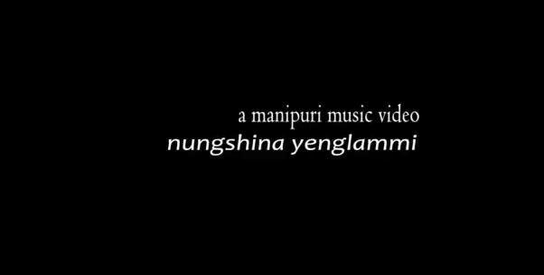 NUNGSHINA YENGLAMMI - Manipuri Music Video