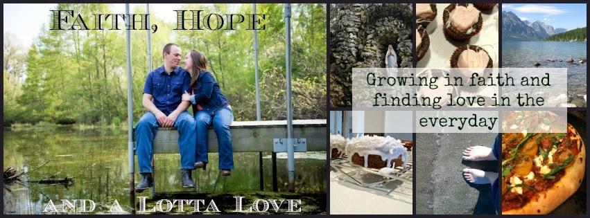 Faith, Hope & Alotta Love