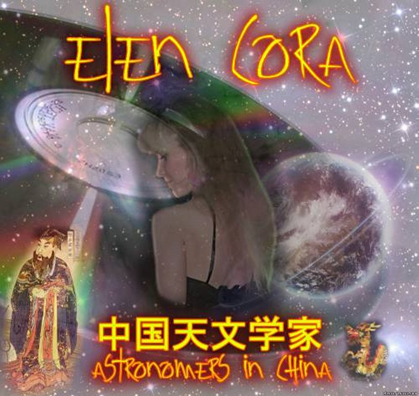 Elen Cora - Astronomers In China (Extended Version)