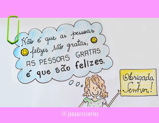 ilustração da jana, jana, blog da jana, joinville, ilustração, frase, Frase ilustrada!