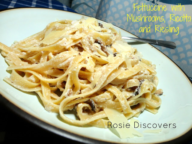 Rosie Discovers: Wholesome Wednesday: Fettuccine with Mushrooms, Ricotta and Riesling