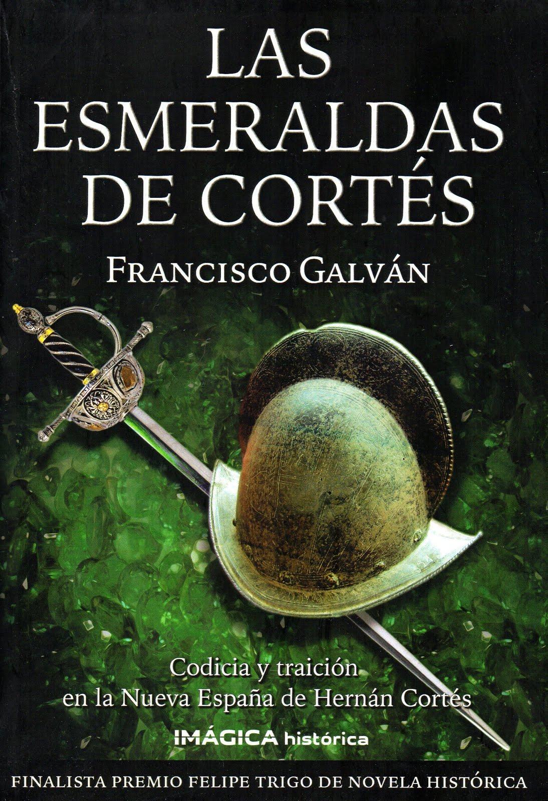 """""""Las esmeraldas de Cortés"""" (2001) Finalista del premio Felipe trigo 2000"""