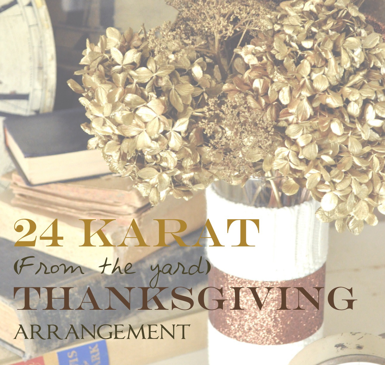 The 24 karat from the yard spray painted thanksgiving arrangement i had some krylon gold and copper spray paint and wanted to do a little thanksgiving arrangement it was as easy as hunting around my yard for dried flower mightylinksfo