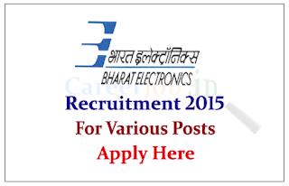 Bharat Electronics Limited Recruitment 2015  for the various Posts