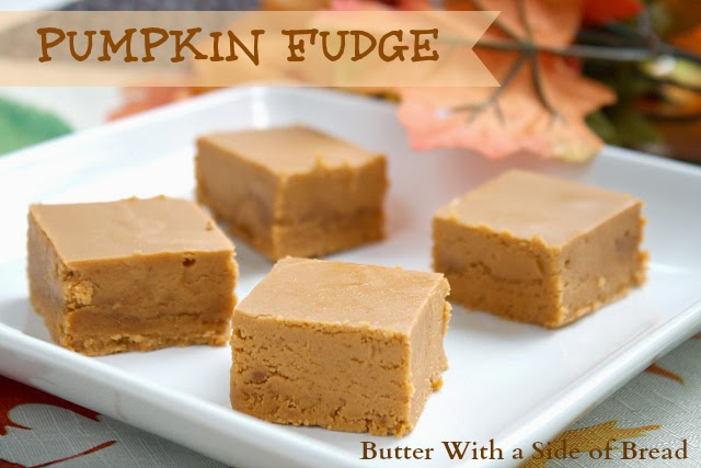 PUMPKIN FUDGE - Butter With a Side of Bread