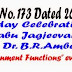 "Birthday Celebrations of Dr. Babu Jagjeevan  Ram and Dr. B.R.Ambedkar as ""Government Functions"" every year"