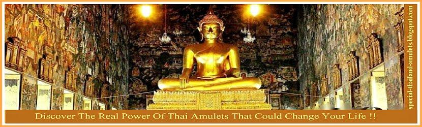 Special Thailand Amulets - Thai Amulet, Thai Buddha, Powerful Thai Amulets Thai Amulet Siam Amulet