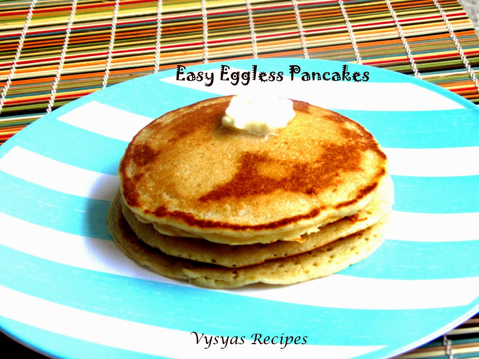 Vysyas delicious recipes eggless pancake recipe easy spongy eggless pancake recipe easy spongy fluffy pancakes with step wise pictures ccuart Choice Image