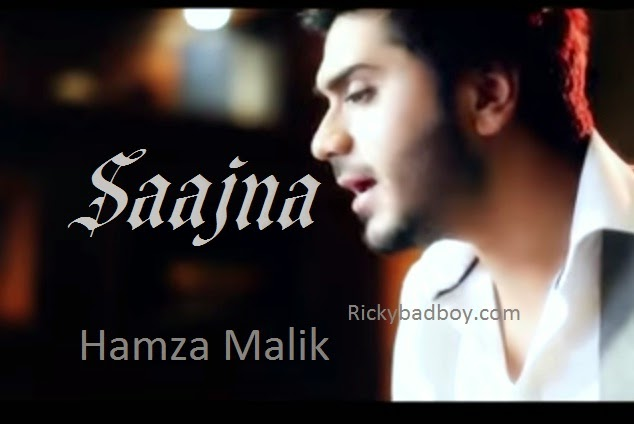 SAJNAA LYRICS - HAMZA MALIK SONG 2014