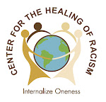 Center For The Healing Of Racism!