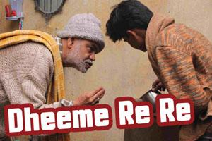Dheeme Re Re