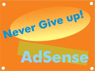 Kenapa blogger tidak boleh menyerah walaupun selalu ditolak AdSense ?