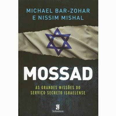 Mossad - As grandes missões do serviço secreto israelense