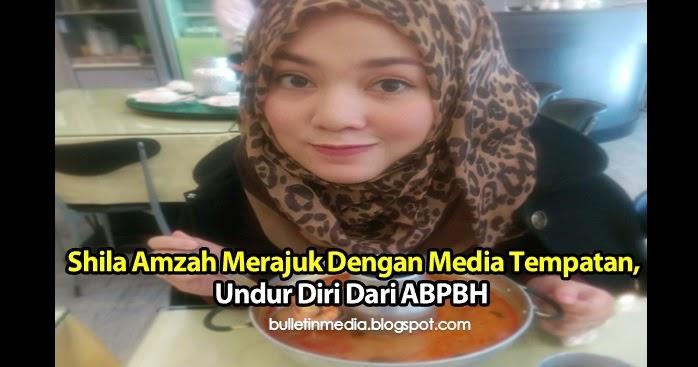 Shila Amzah Merajuk Dengan Media Tempatan Undur Diri Dari ABPBH