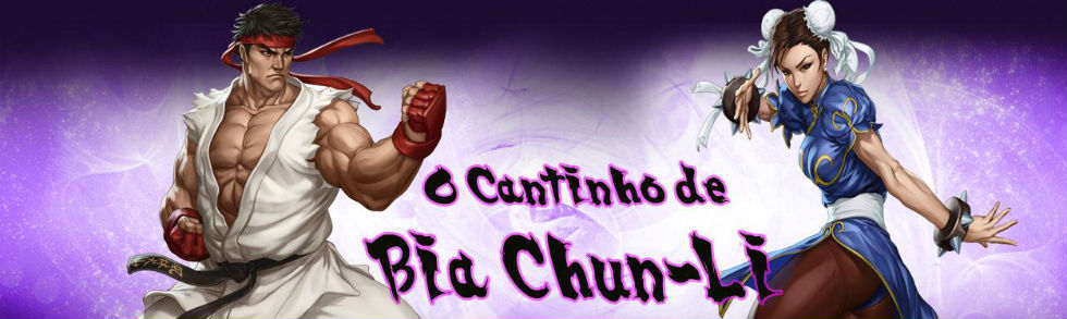 O Cantinho de Bia Chun Li