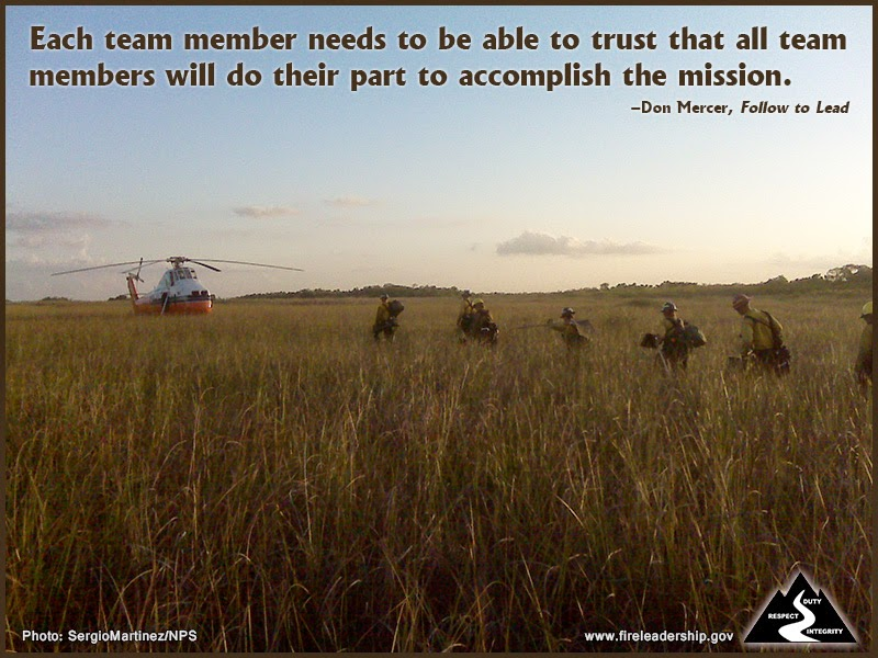 Each team member needs to be able to trust that all team members will do their part to accomplish the mission. –Don Mercer, Follow to Lead