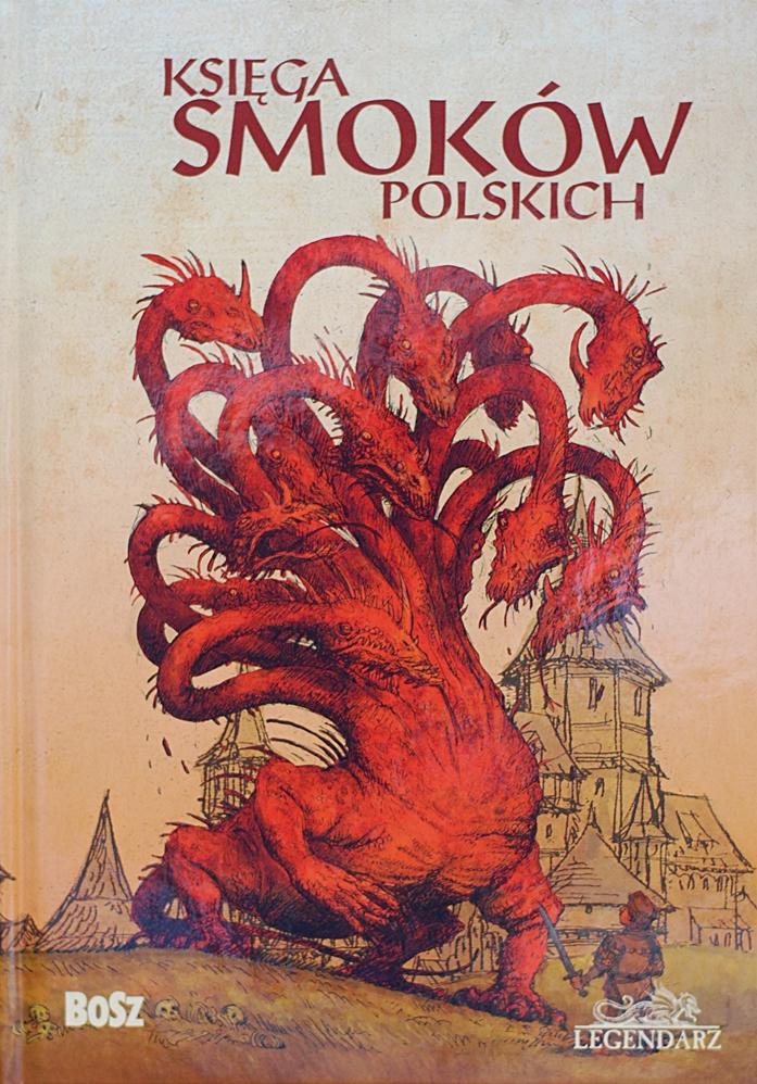 """Bartłomiej Grzegorz Sala """"Księga smoków polskich"""""""