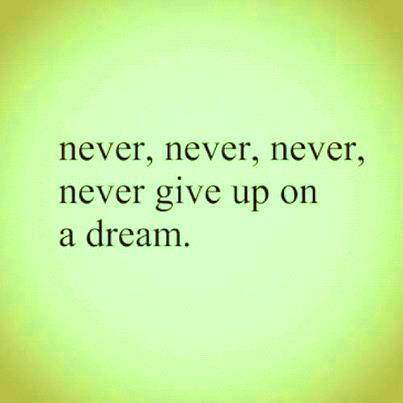 never give up on a dream inspirational picture quotes