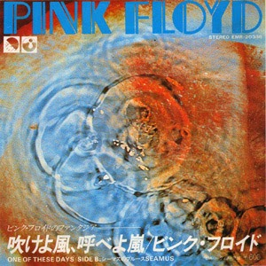 Pink Floyd - Primeros Simples 1971+-+One+of+These+Days+b-w+Seamus+(7'')