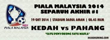 Live Streaming Kedah Vs Pahang Malaysia Cup 2014 Semis