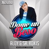 Aloy & Sr Kokis - Dame un Beso