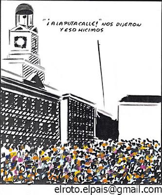 ¡A la puta calle! nos dijeron. Y eso hicimos. El Roto en El País. Mayo 2011