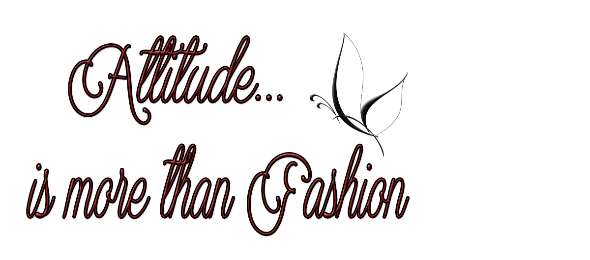 Attitude, more than Fashion