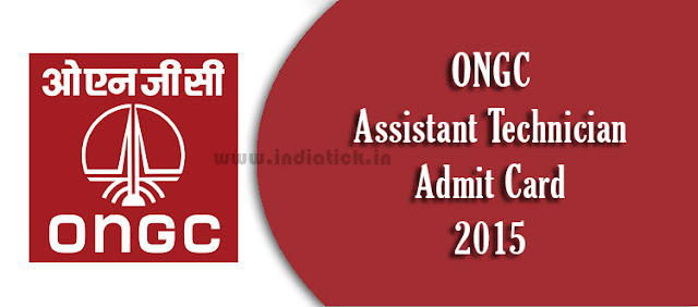 ONGC Assistant Technician Admit Card 2015 Download
